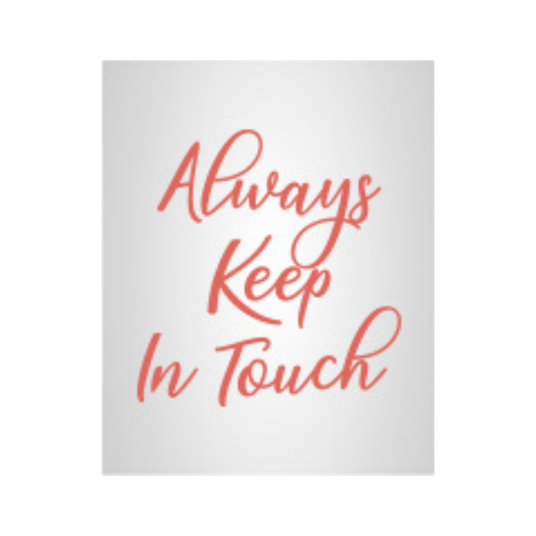Always Stay in Touch